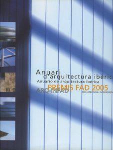 Anuario de Arquitectura Ibérica. Premios FAD 2005