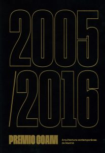 2005/2016 Premio COAM. Arquitectura Contemporánea de Madrid